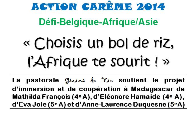 « Choisis un bol de riz, l'Afrique te sourit ! »  La pastorale Grains de Vie soutient le projet d'immersion et de coopération à Madagascar de Mathilda François (4e A), d'Eléonore Hamaide (4e A), d'Eva Joie (5e A) et d'Anne-Laurence Duquesne (5eA)